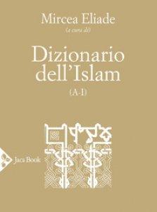 Copertina di 'Dizionario dell'Islam (A-I)'