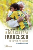 In gol con papa Francesco - Alessio Albertini