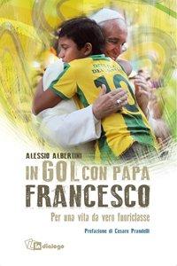 Copertina di 'In gol con papa Francesco'