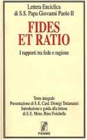 Fides et ratio. I rapporti tra fede e ragione - Giovanni Paolo II