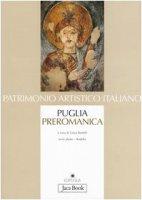Puglia preromanica. Dal V secolo agli inizi dell'XI