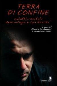 Copertina di 'Terra di confine. Malattia mentale, demonologia e spiritualità. Atti del Convegno interdisciplinare (Bocca di Magra, maggio 2007)'