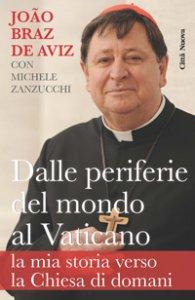 Copertina di 'Dalle periferie al Vaticano: la mia storia verso la Chiesa di domani'