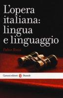 L' opera italiana: lingua e linguaggio - Rossi Fabio