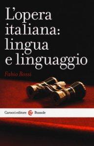 Copertina di 'L' opera italiana: lingua e linguaggio'