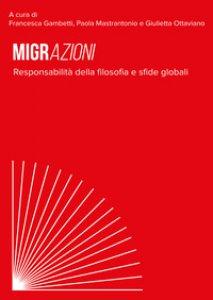 Copertina di 'Migrazioni. Responsabilità della filosofia e sfide globali'