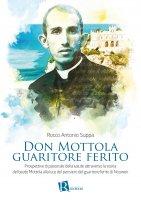 Don Mottola guaritore ferito - Rocco Antonio Suppa
