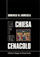 La Chiesa è un cenacolo - Domenico M.Abbrescia