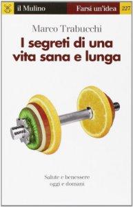 Copertina di 'I segreti di una vita sana e lunga'