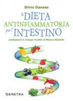 La dieta antinfiammatoria per l'intestino - Danese Silvio