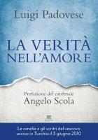 La verità nell'amore - Luigi Padovese, Angelo Scola