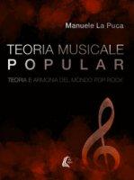Teoria musicale popular. Teoria e armonia del mondo pop-rock - La Puca Manuele