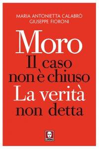 Copertina di 'Moro. Il caso non è chiuso, La verità non detta'