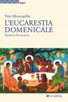 L'eucarestia domenicale - Vito Miracapillo