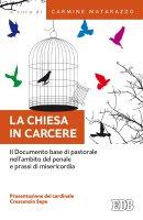 La Chiesa in carcere - Carmine Matarazzo