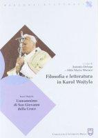 Filosofia e letteratura  in Karol Wojtyla - Antonio Delogu,  Aldo Maria Morace