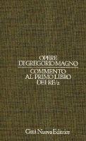 Opere vol. VI/2 - Commento al Primo libro dei Re/2 - Gregorio Magno (san)