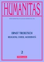 Humanitas. 2/2016 Ernst Troeltsch. Religioni, Chiese, Modernità.