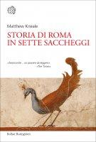 Storia di Roma in sette saccheggi - Matthew Kneale