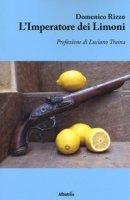 L' imperatore dei limoni - Rizzo Domenico