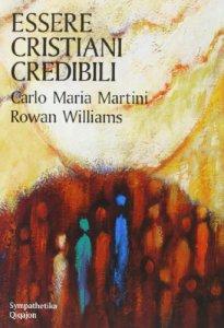 Copertina di 'Essere cristiani credibili'