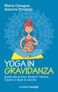 Copertina di 'Yoga in gravidanza. Guida alla pratica durante l'attesa, il parto e dopo la nascita'