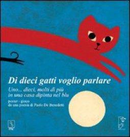 Copertina di 'Di dieci gatti voglio parlare. Uno, due, molti di più di una casa dipinta del blu'