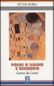 Copertina di 'Poemi d'amore e desiderio. Cantico dei cantici'