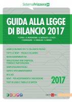 Guida alla Legge di Bilancio 2017 - G. Natalucci,  Vincenza Bonsignore,  P. Ceroli,  A. Marchegiani, Menghi Menghi,  S. Pucci, Cingolani Cingolani
