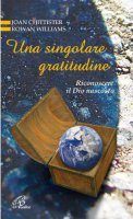 Una singolare gratitudine - Joan Chittister, Rowan Williams