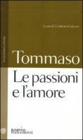 Le passioni e l'amore - Tommaso d'Aquino (san)