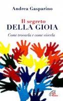 Il segreto della gioia - Andrea Gasparino