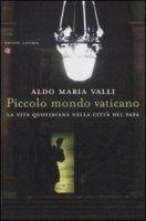 Piccolo mondo Vaticano - Valli Aldo M.