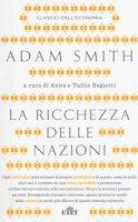 La ricchezza delle nazioni. Con Contenuto digitale (fornito elettronicamente) - Smith Adam