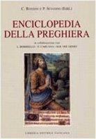 Enciclopedia della Preghiera - C.Rossini e P.Sciadini