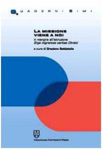 Copertina di 'La missione viene a noi. In margine all'istruzione Erga migrantes caritas Christi'