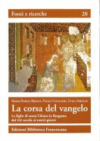 Immagine di 'La corsa del Vangelo. Le figlie di santa Chiara in Bergamo dal XIII secolo ai nostri giorni'