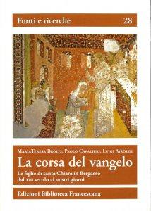 Copertina di 'La corsa del Vangelo. Le figlie di santa Chiara in Bergamo dal XIII secolo ai nostri giorni'