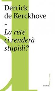 Copertina di 'Rete ci renderà stupidi?. (La)'