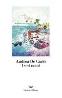 I veri nomi - De Carlo Andrea