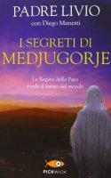 I segreti di Medjugorje - Diego Manetti, Padre Livio