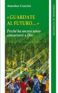 Copertina di 'Guardate al futuro'