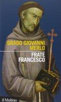 Frate Francesco - Grado G. Merlo