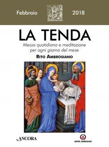 Copertina di 'La Tenda. Febbraio 2018: Messa quotidiana e meditazione per ogni giorno del mese. Rito Ambrosiano.'