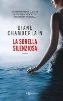 La sorella silenziosa - Chamberlain Diane
