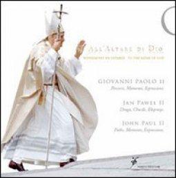 Copertina di 'All'altare di Dio. Giovanni Paolo II. Percorsi, momenti, espressioni. Ediz. italiana, inglese e polacca'