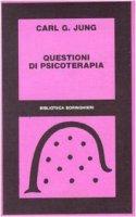 Questioni di psicoterapia. Carteggio di C. G. Jung e R. Loÿ - Jung Carl G.