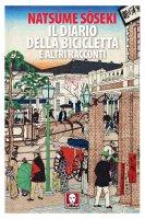 Il diario della bicicletta e altri racconti - Soseki Natsume