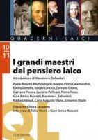 I grandi maestri del pensiero laico - Michelangelo Bovero, Piero Calamandrei, Giulio Giorello, Massimo Salvadori, G. Enrico Rusconi