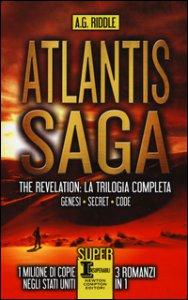 Copertina di 'Atlantis Saga. The revelation. La trilogia completa: Genesi-Secret-Code'